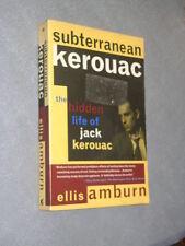 SUBTERRANEAN KEROUAC ,the hidden life of Jack kerouac 1999 1st