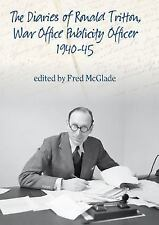 Diaries The of Ronald Tritton, War Office Publicity Officer 1940-45 (Helion Stud