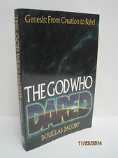 The God Who Dared: Genesis: From Creation To Babel by Douglas Jacoby