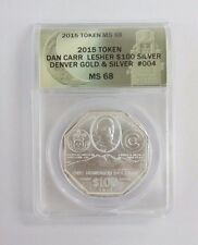 2015 Dan Carr Lesher $100 Dollar .999 Silver Denver Gold & Silver ANACS MS68
