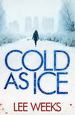 Cold as Ice (Dc Ebony Willis 2), Weeks, Lee, New Book