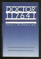 Doctor 117641: A Holocaust Memoir by Micheels Louis J.