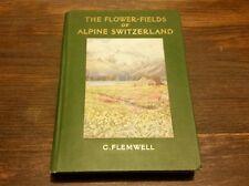 "(1912) ""The Flower-Fields Of Alpine Switzerland"" Painted Written G. Flemwell 1st"