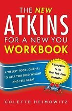 The New Atkins for a New You Workbook: A Weekly Food Journal to Help You Shed We
