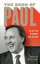The Book of Paul: The Wit and Wisdom of Paul Keating by Black Inc Paperback