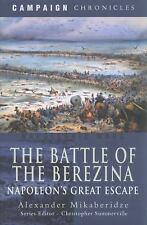 THE BATTLE OF THE BEREZINA NAPOLEON'S GREAT ESCAPE NOT THET CHEAP BOOKCLUB
