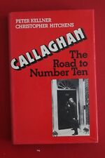 CALLAGHAN - THE ROAD TO NUMBER TEN by Peter Kellner & Christopher Hitchens HC/DJ
