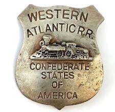 VINTAGE WESTERN ATLANTIC RR RAIL ROAD BADGE PIN CONFEDERATE OBSOLETE REPLICA