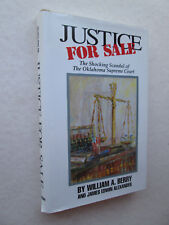 JUSTICE FOR SALE Shocking Scandal of The Oklahoma Supreme Court WILLIAM A. BERRY