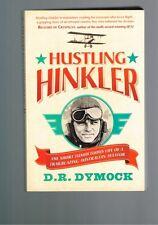 Hustling Hinkler: Short Tumultuous Life Trailblazing Australian Aviator, Dymock