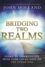 Bridging Two Realms by John Holland NEW