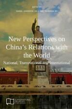 New Perspectives on China's Relations with the World: National, Transnation...