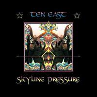 TEN EAST - SKYLINE PRESSURE   VINYL LP NEU