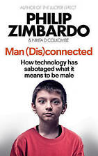 Man (Dis)Connected: How Technology Has Sabotaged What it Means to be-ExLibrary