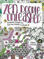 Zen Doodle Unleashed by Tiffany Lovering BRAND NEW BOOK (Paperback 2015)