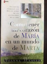 Como Tener un Coraz�n de Mar�a en un Mundo de Marta by Joanna Weaver (2004, Pap…