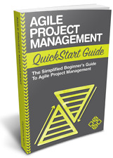 Agile Project Management QuickStart Guide: The Simplified Guide to Agile (Scrum)