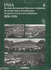 Inventaire suisse d'architecture 1850-1920 - vol.6 (Locarno - Lugano - Luzern -