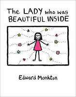 The Lady Who Was Beautiful Inside by Edward Monkton (Hardback)