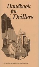 Handbook for Drillers 1925 (Lindsay machine shop how to book)