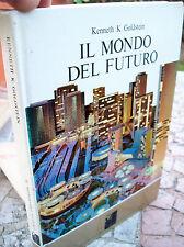 1969 IL MONDO DEL FUTURO VISTO DA KENNETH K. GOLDSTEIN ILLUSTRATISSIMO