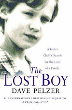 THE LOST BOY:A  FOSTER CHILD'S SEARCH FOR THE LOVE OF A FAMILY., Pelzer, Dave.,