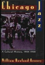 Chicago Jazz: A Cultural History, 1904-1930 - William Howland Kenney