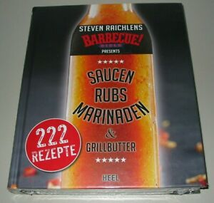 Steven Raichlens: Barbecue Saucen Rubs Marinaden Grillbutter 222 Rezepte Buch!