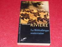 [BIBL.H.& P-J.OSWALD] FRANCOIS RIVIERE / BIBLIOTHEQUE SOUTERRAINE EO 2002 Signé!