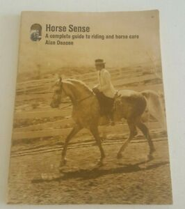 Horse Sense A Complete Guide To Riding And Horse Care By Alan Deacon Rare 1974