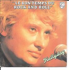 "45 TOURS / 7"" SINGLE--JOHNNY HALLYDAY--LE BON TEMPS DU ROCK AND ROLL--1979"