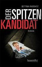 Der Spitzenkandidat / Verena Hauser Bd. 1 von Bettina Raddatz (2011, Kunststoffe