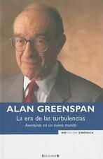 La Era de las Turbulencias (Spanish Edition) by Alan Greenspan in Used - Very G