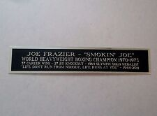 Joe Frazier Nameplate For A Signed Boxing Glove Case, Trunks Or Photo 1.5 X 6