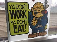 Vintage Ya Don't Work Ya Don't Eat Iron-On Transfer