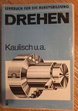 DDR Lehrbuch DREHEN für die Berufsausbildung /Ehrhart Kaulisch 1977 , 1980