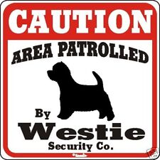Westie Caution Dog Sign