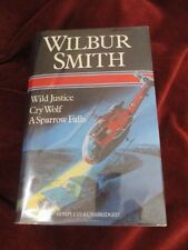 Wilbur Smith - WILD JUSTICE - CRY WOLF - SPARROW - Omnibus 1st thus