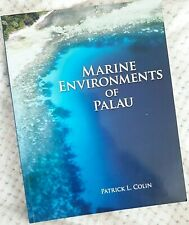 Marine Environments of Palau by Patrick L Colin - SIGNED Copy! - 414 pages