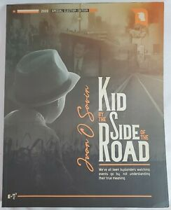 KID BY THE SIDE OF THE ROAD~JUAN O'SAVIN/JFK JR./TRUMP,1ST ED.~ BRAND NEW 83 PG