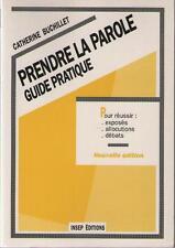 Prendre La Parole Guide pr Réussir Exposés Allocations Débat Catherine Buchillet