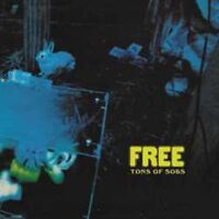 Free - Tons of Sobs - New Vinyl LP - Pre Order 8th September