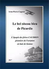 Le Crotoy. L'épopée des frères Caudron, pionniers de l'aviation. Biographie.