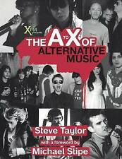 The A to X of Alternative Music by Taylor, Steve