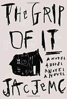 NEW - The Grip of It: A Novel by Jemc, Jac