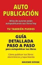 Autopublicacion / Guia Detallada Paso a Paso Para Autopublicar Tus Libros: Como