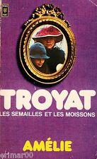 Amélie / Les semailles et les moissons - Tome II // Henri TROYAT