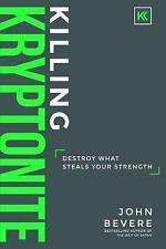 Killing Kryptonite: Destroy What Steals Your Strength PRS