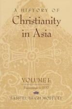 A History of Christianity in Asia: Beginnings to 1500 (History of-ExLibrary