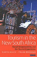 Tourism in the New South Africa: Social Responsibility and the Tourist